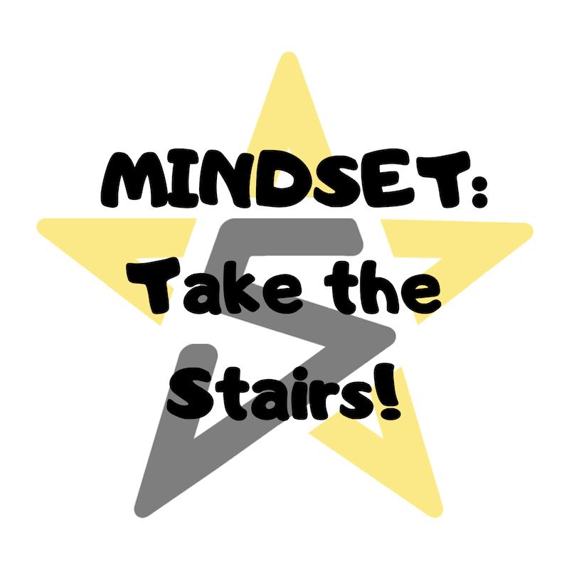 Take The Stairs A Mindset Shift Bobby Pancake